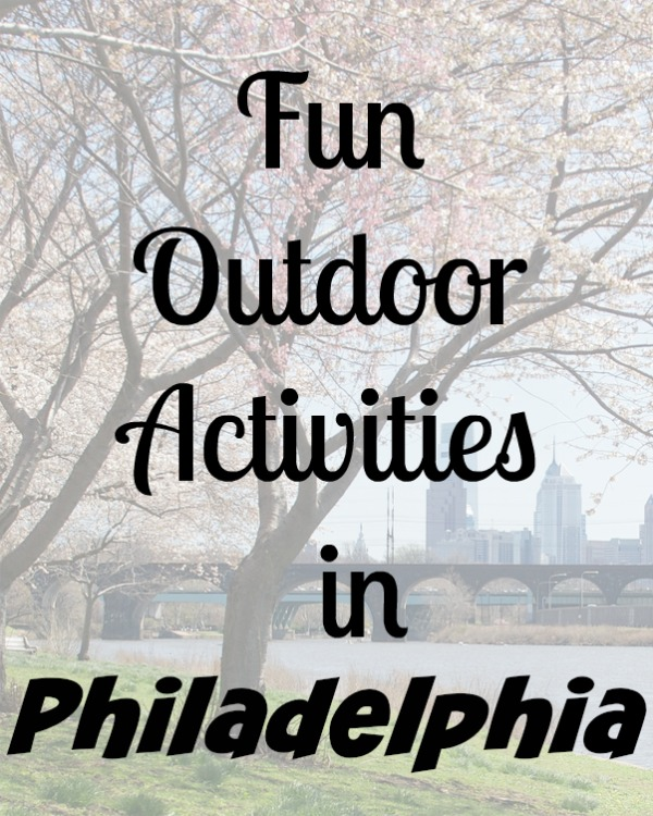 Fun Outdoor Activities in Philadelphia