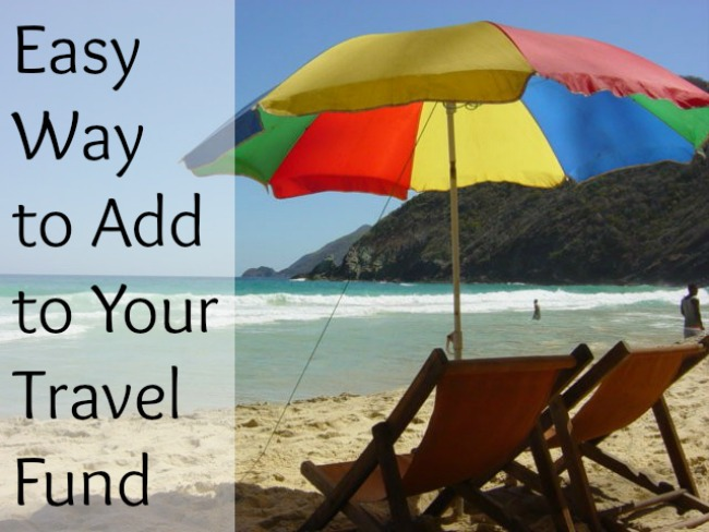 Easy Way to Add to Your Travel Fund