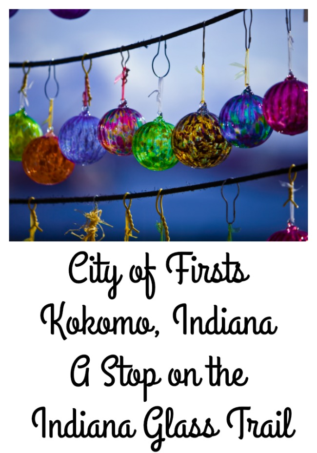 City of Firsts Kokomo, Indiana A Stop on the Indiana Glass Trail